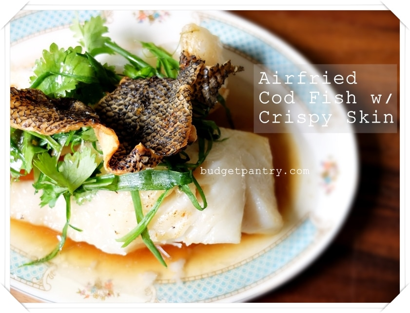 Jan 24 - Airfried Cod Fish with Crispy Skin